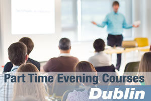 Part Time Evening Courses and Classes in Dublin